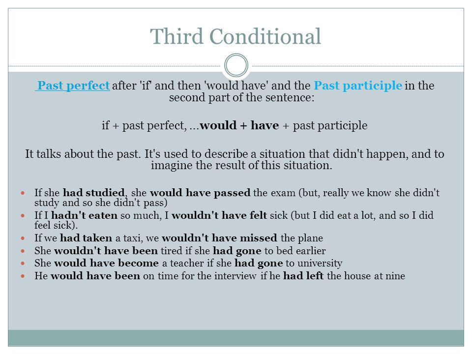 if + past perfect, ...would + have + past participle