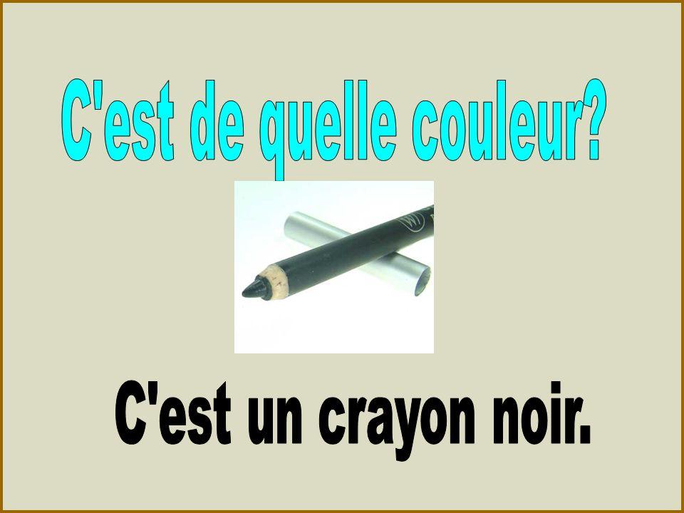 C est de quelle couleur C est un crayon noir.