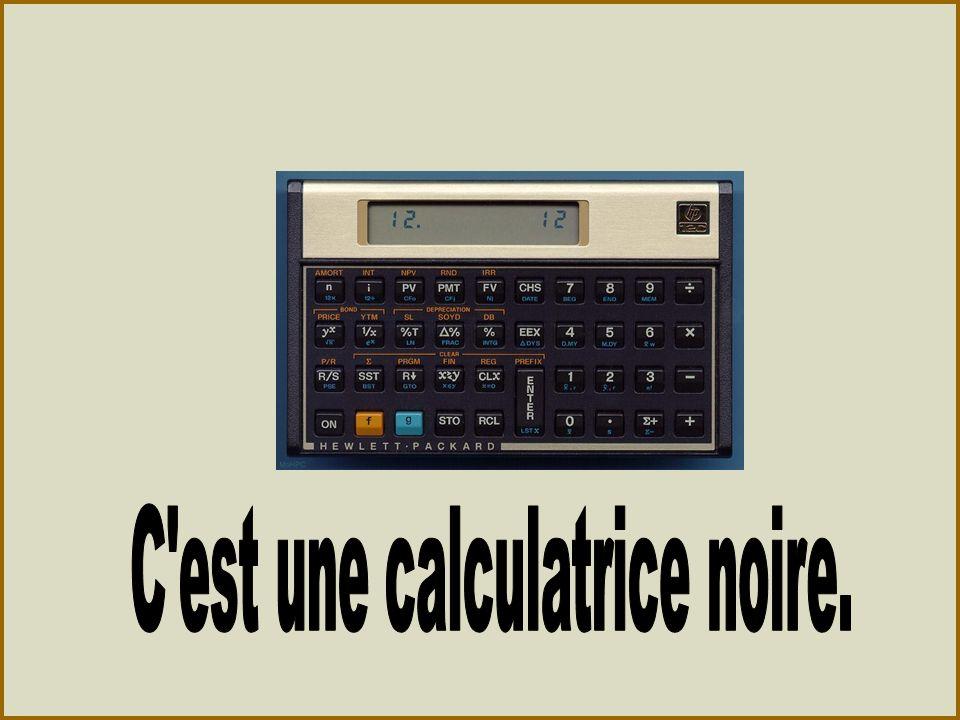 C est une calculatrice noire.