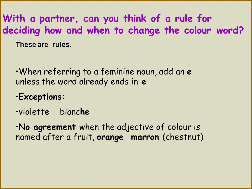With a partner, can you think of a rule for deciding how and when to change the colour word
