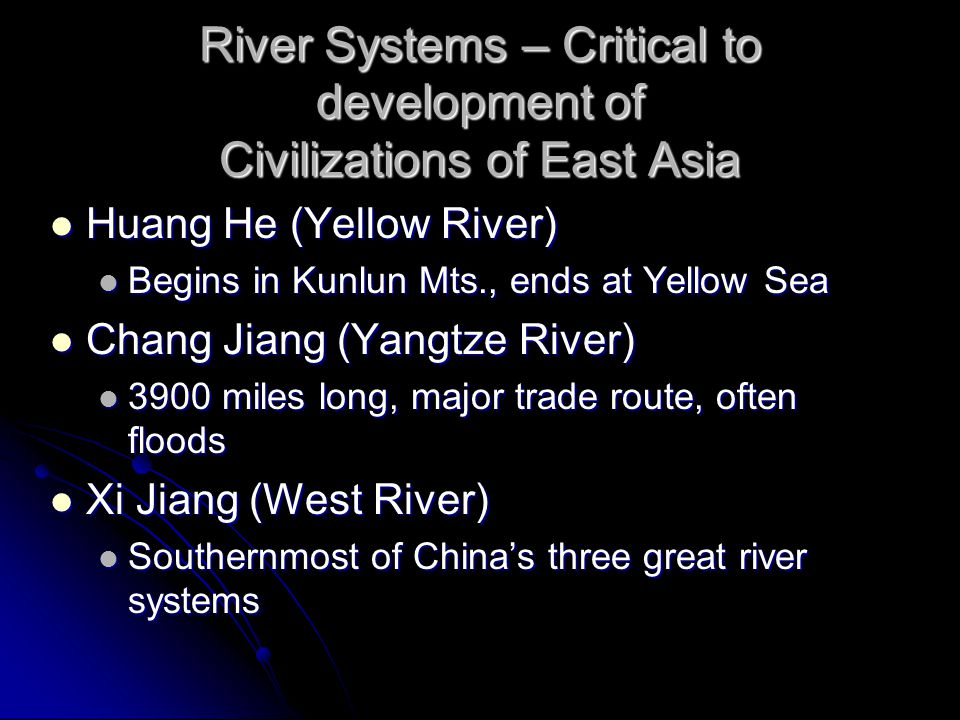 River Systems – Critical to development of Civilizations of East Asia