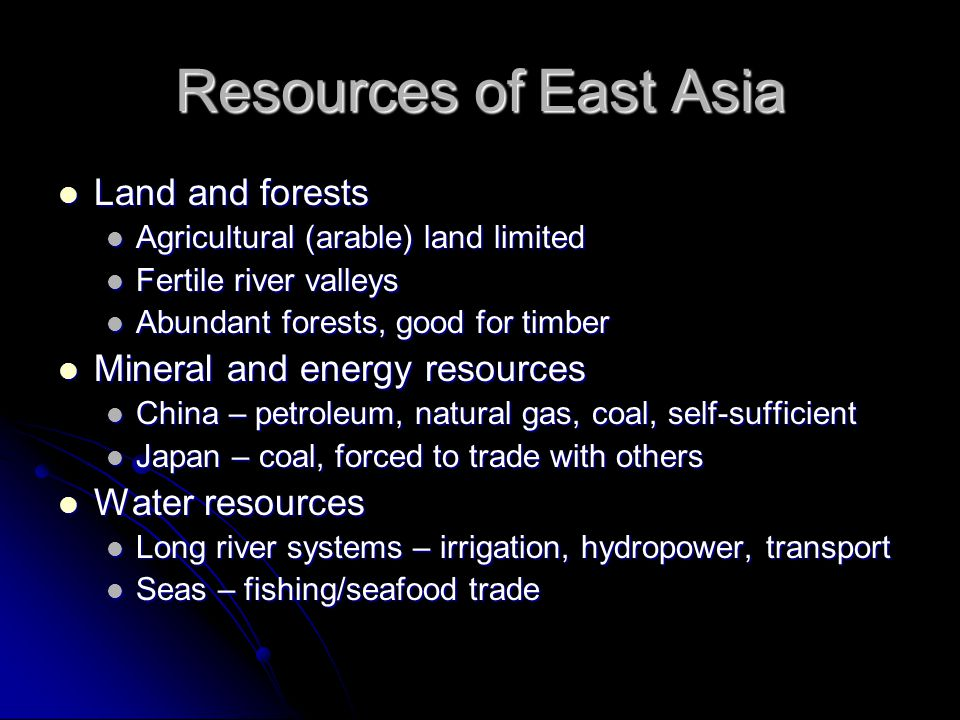 Resources of East Asia Land and forests Mineral and energy resources