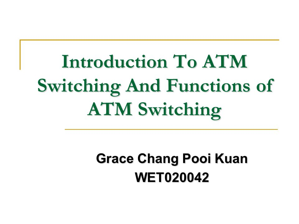 Introduction To ATM Switching And Functions of ATM Switching