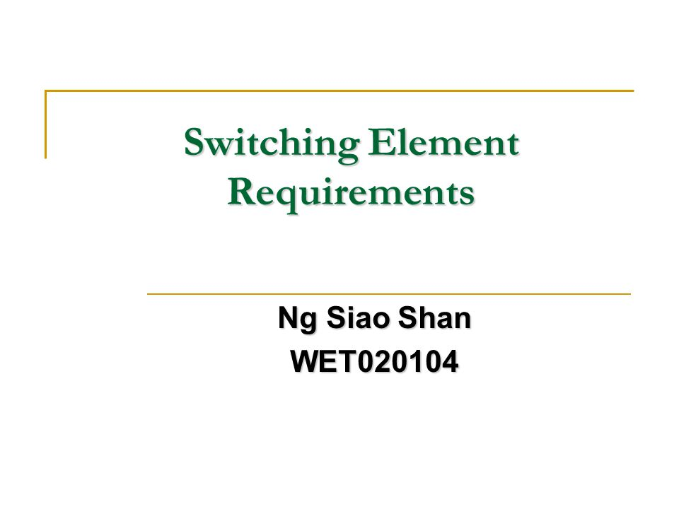 Switching Element Requirements