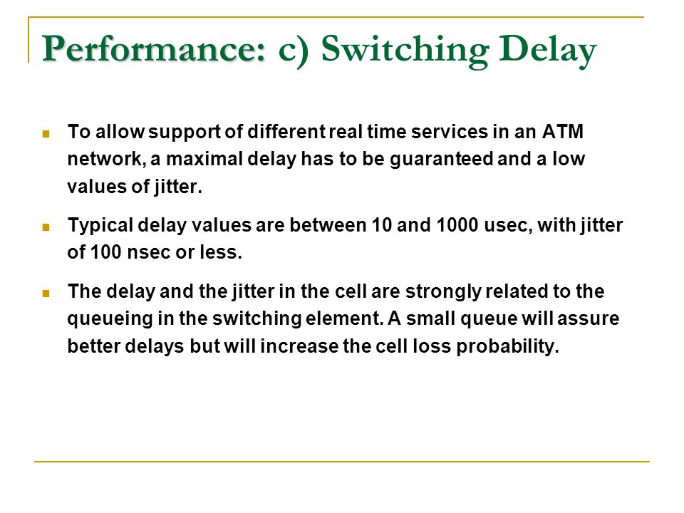 Performance: c) Switching Delay