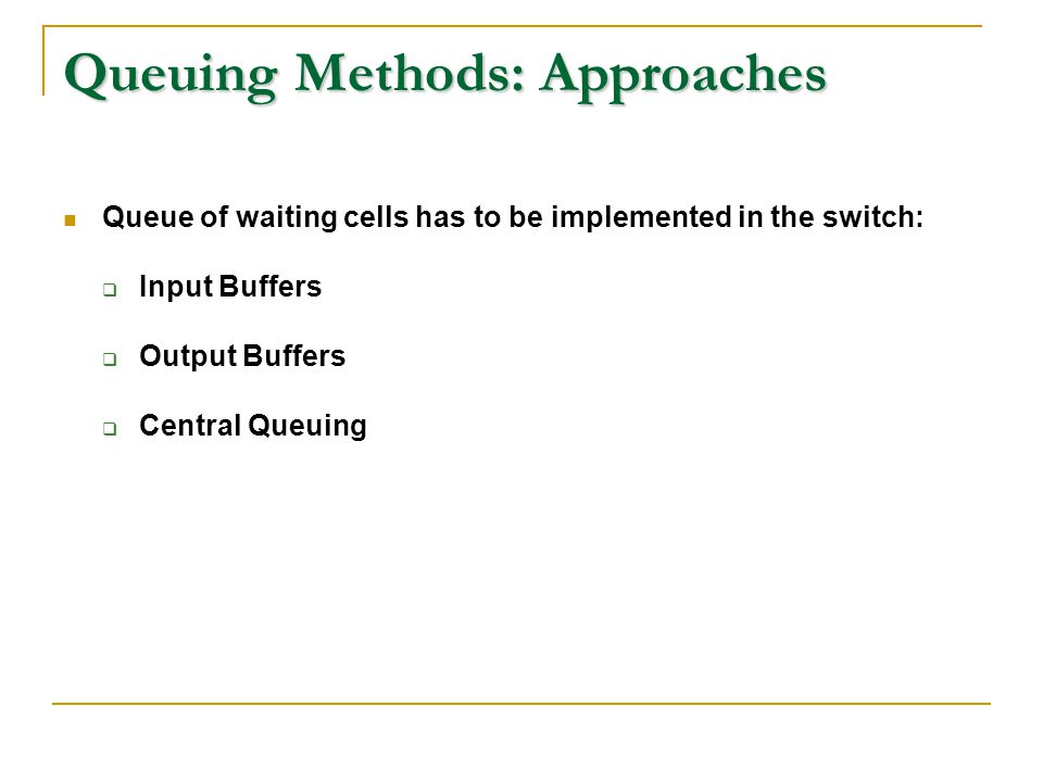 Queuing Methods: Approaches