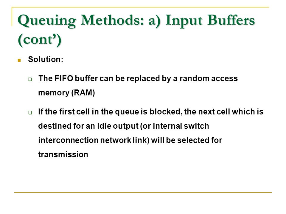 Queuing Methods: a) Input Buffers (cont')