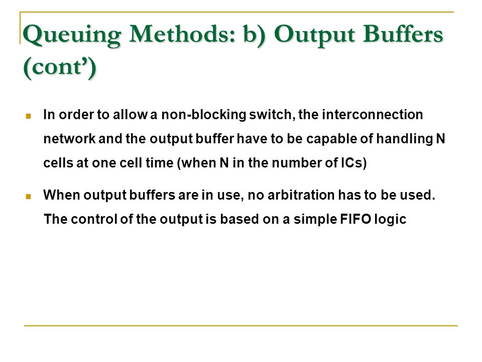 Queuing Methods: b) Output Buffers (cont')