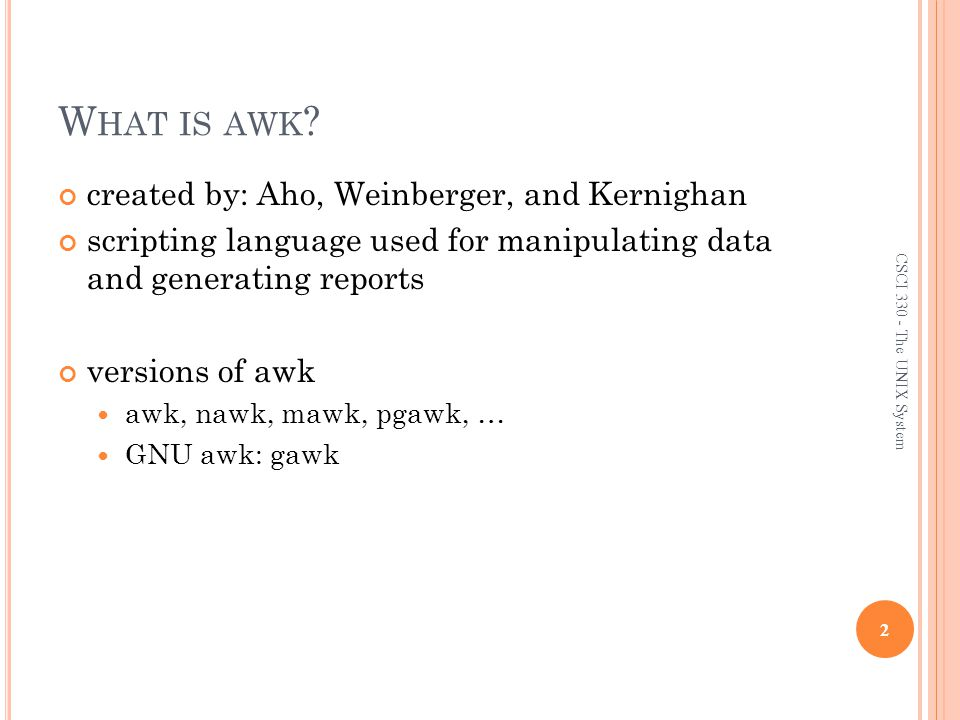 What is awk created by: Aho, Weinberger, and Kernighan