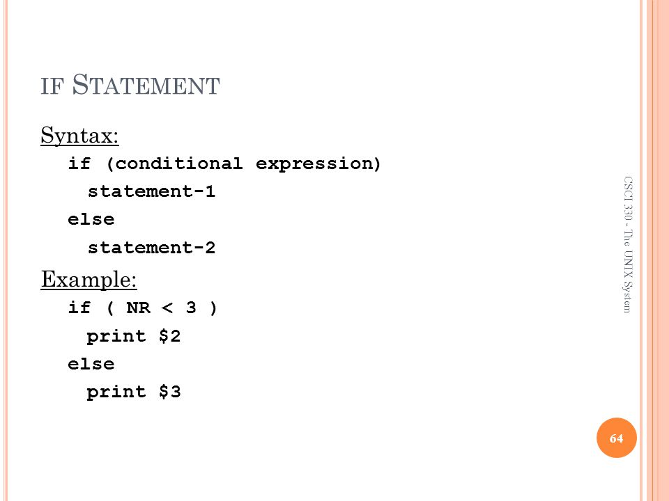 if Statement Syntax: Example: if (conditional expression) statement-1