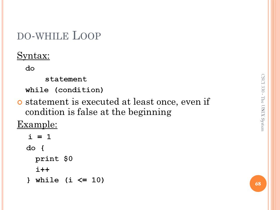 do-while Loop Syntax: do