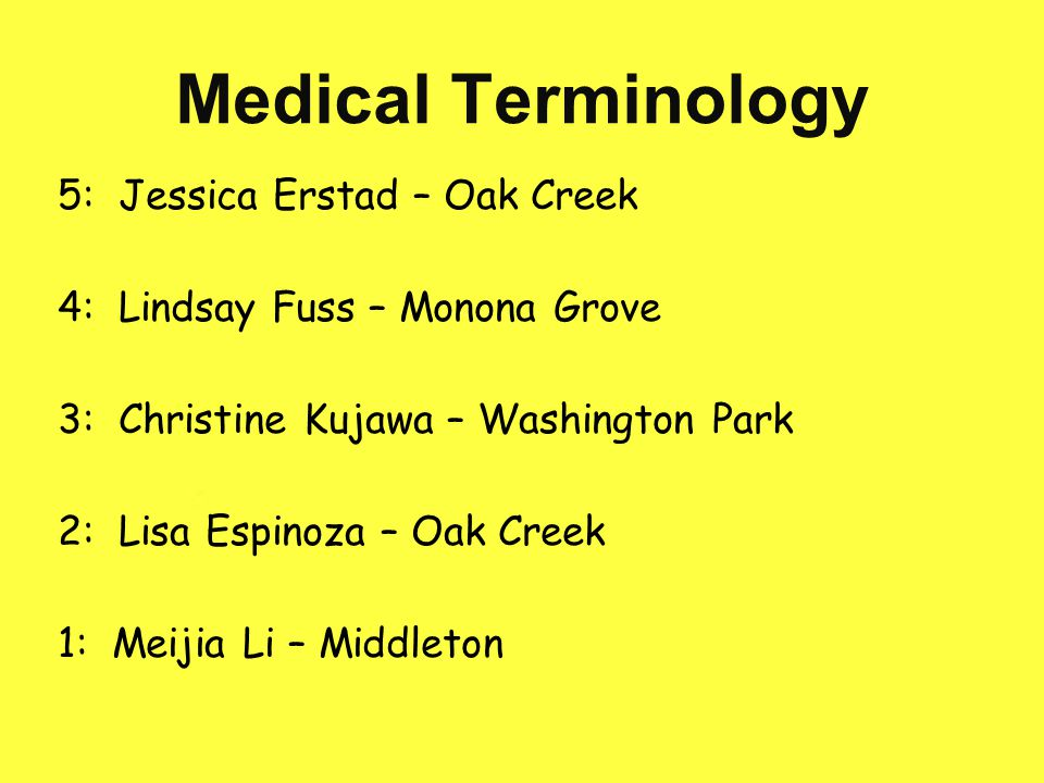 Medical Terminology 5: Jessica Erstad – Oak Creek