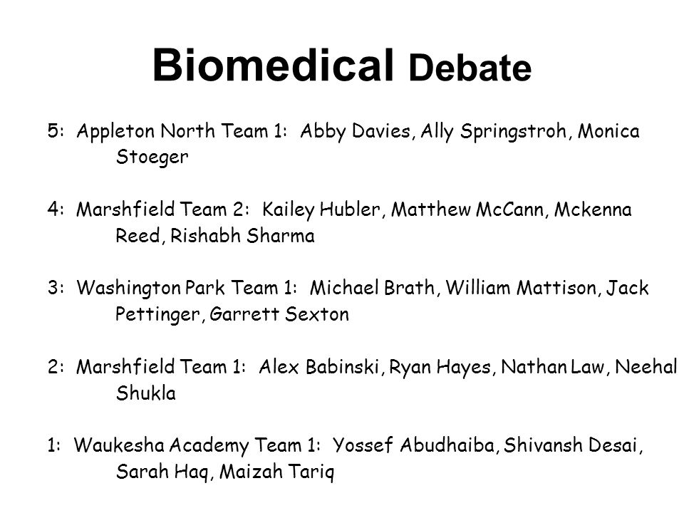 Biomedical Debate 5: Appleton North Team 1: Abby Davies, Ally Springstroh, Monica Stoeger.