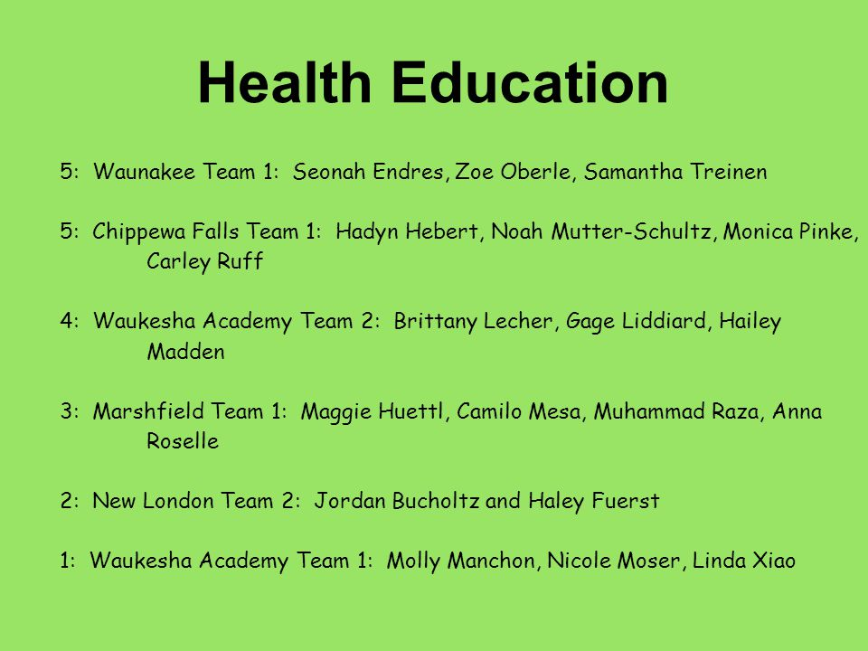 Health Education 5: Waunakee Team 1: Seonah Endres, Zoe Oberle, Samantha Treinen.