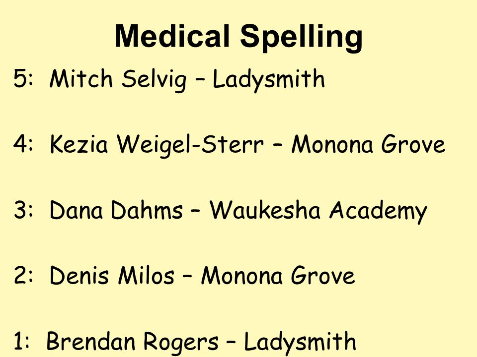 Medical Spelling 5: Mitch Selvig – Ladysmith
