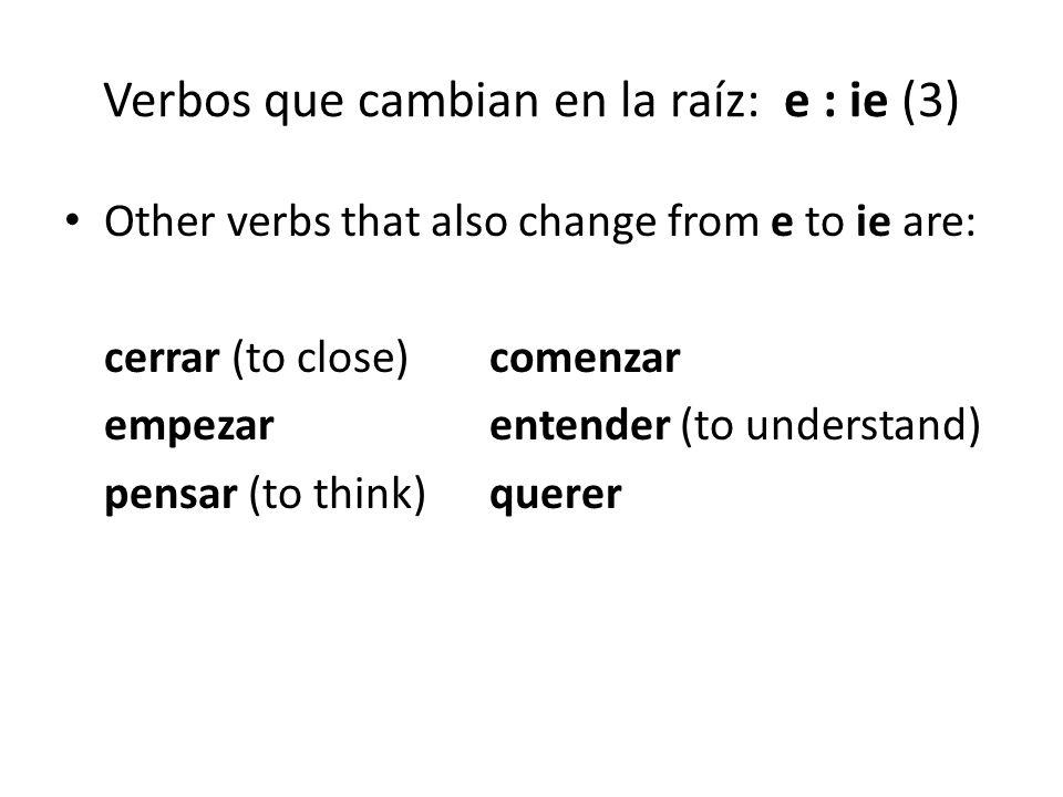 Verbos que cambian en la raíz: e : ie (3)