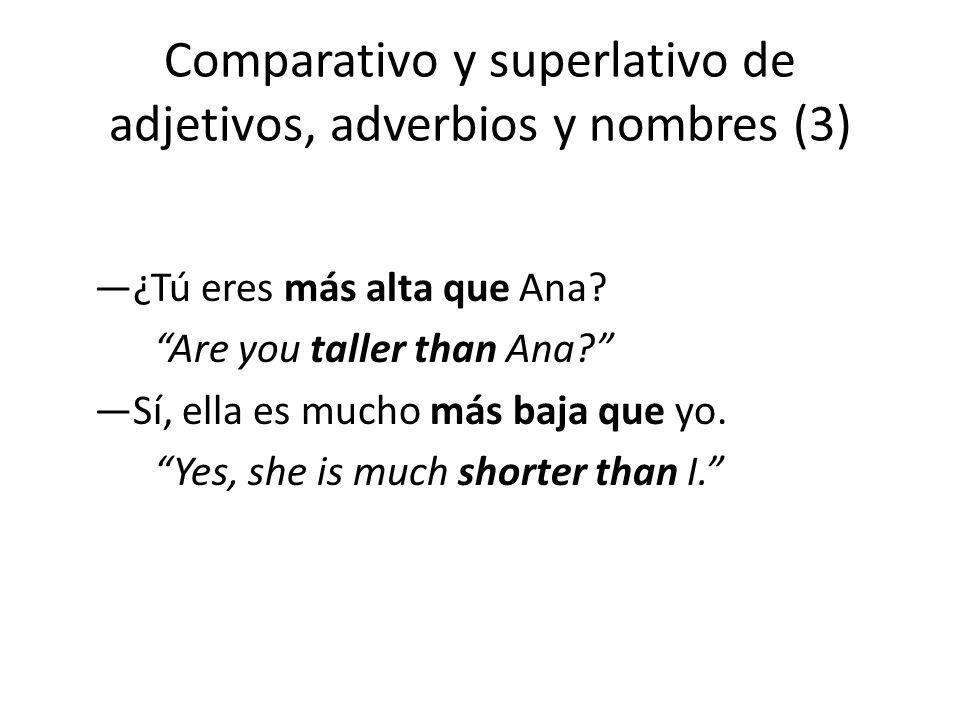 Comparativo y superlativo de adjetivos, adverbios y nombres (3)