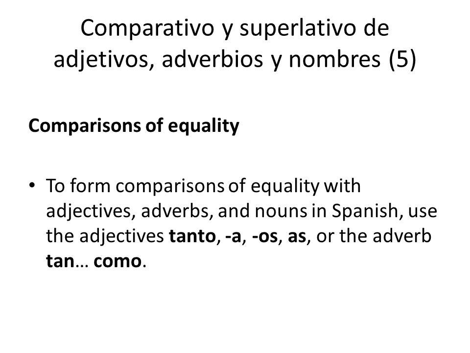 Comparativo y superlativo de adjetivos, adverbios y nombres (5)