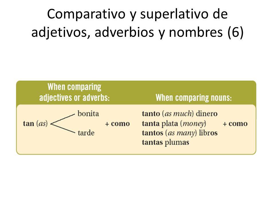 Comparativo y superlativo de adjetivos, adverbios y nombres (6)