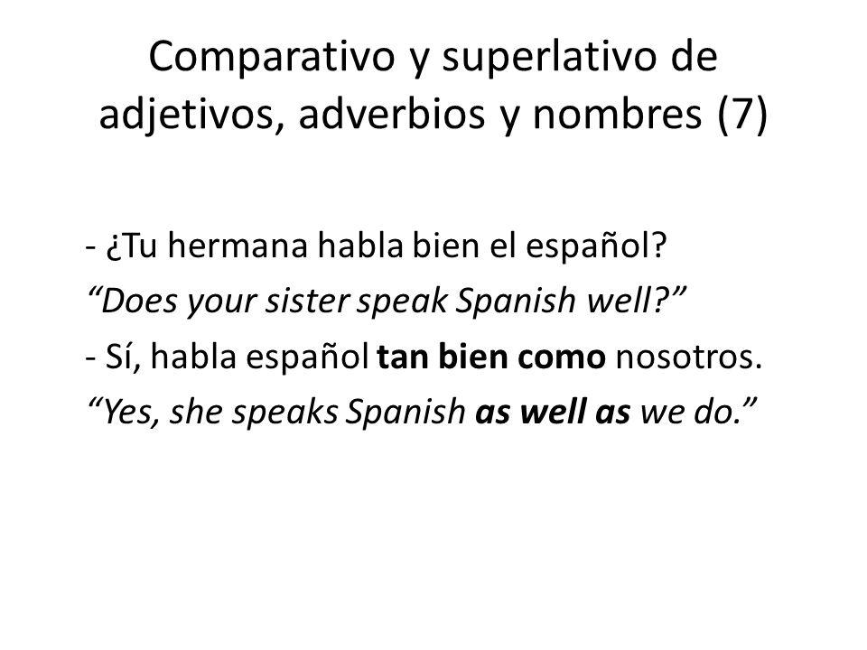 Comparativo y superlativo de adjetivos, adverbios y nombres (7)