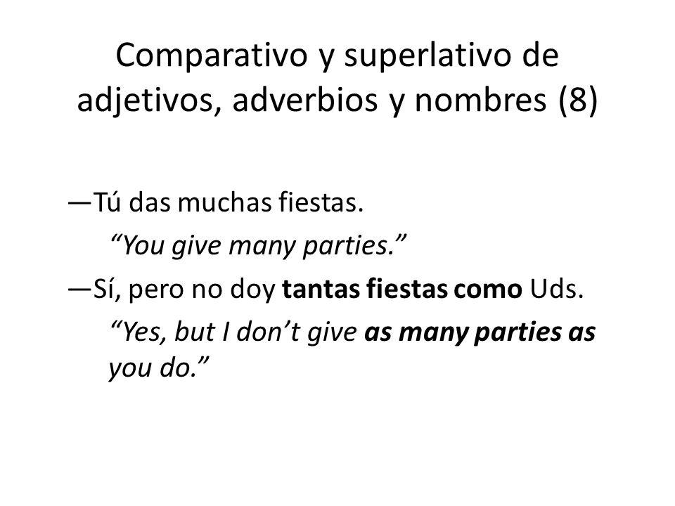 Comparativo y superlativo de adjetivos, adverbios y nombres (8)
