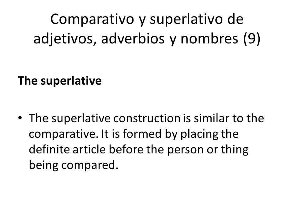 Comparativo y superlativo de adjetivos, adverbios y nombres (9)