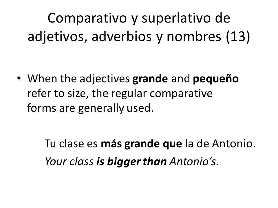 Comparativo y superlativo de adjetivos, adverbios y nombres (13)