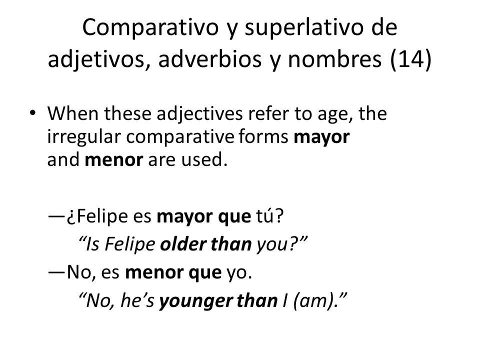 Comparativo y superlativo de adjetivos, adverbios y nombres (14)