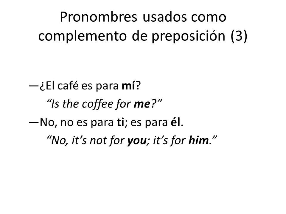 Pronombres usados como complemento de preposición (3)