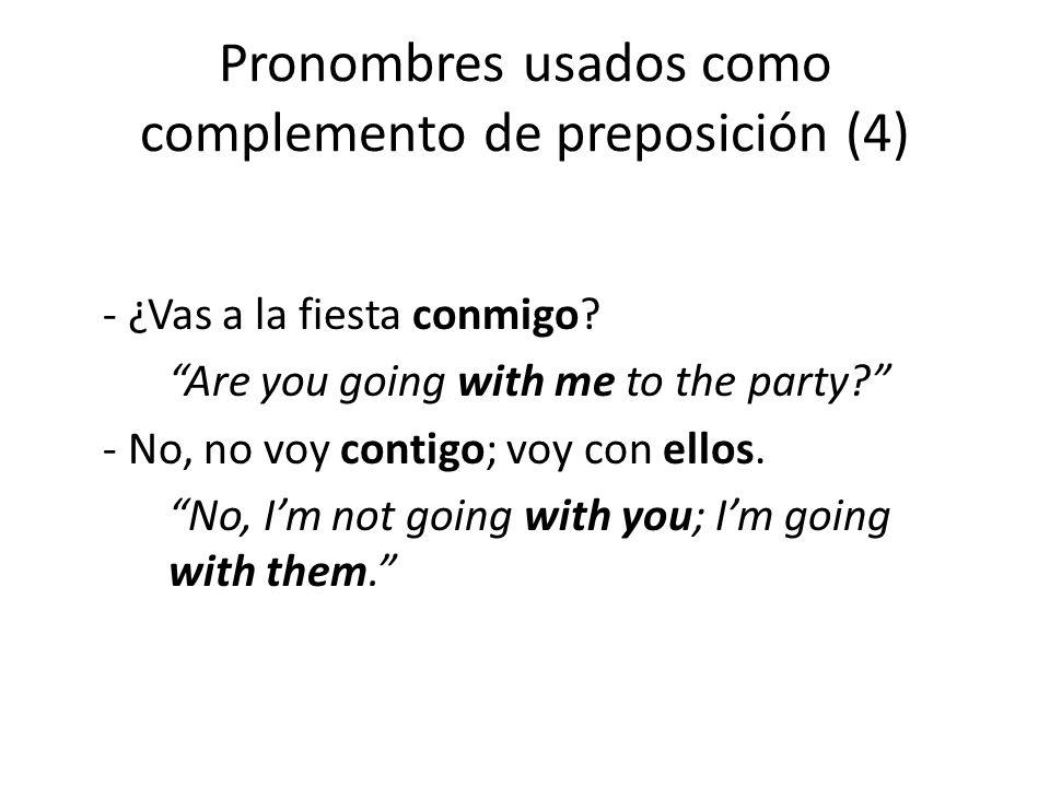 Pronombres usados como complemento de preposición (4)