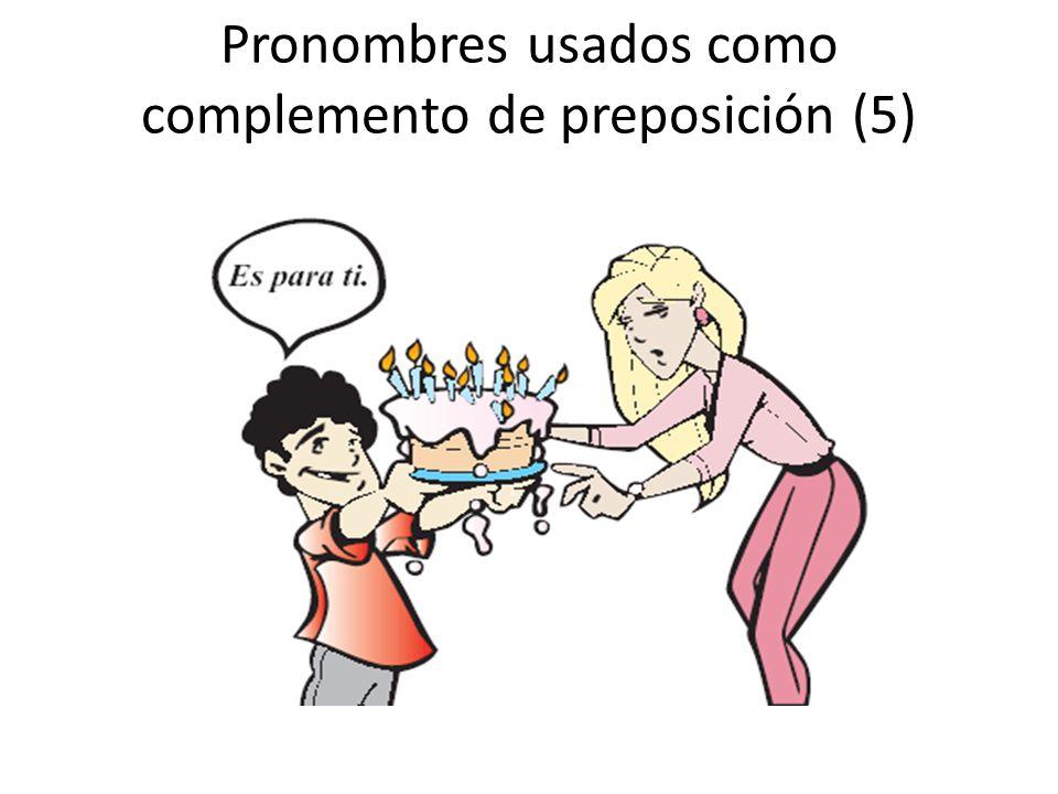 Pronombres usados como complemento de preposición (5)