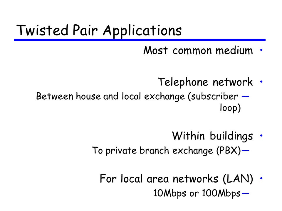 Twisted Pair Applications