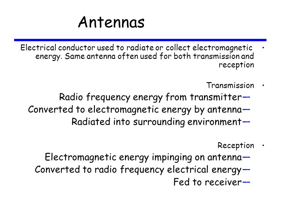 Antennas Radio frequency energy from transmitter