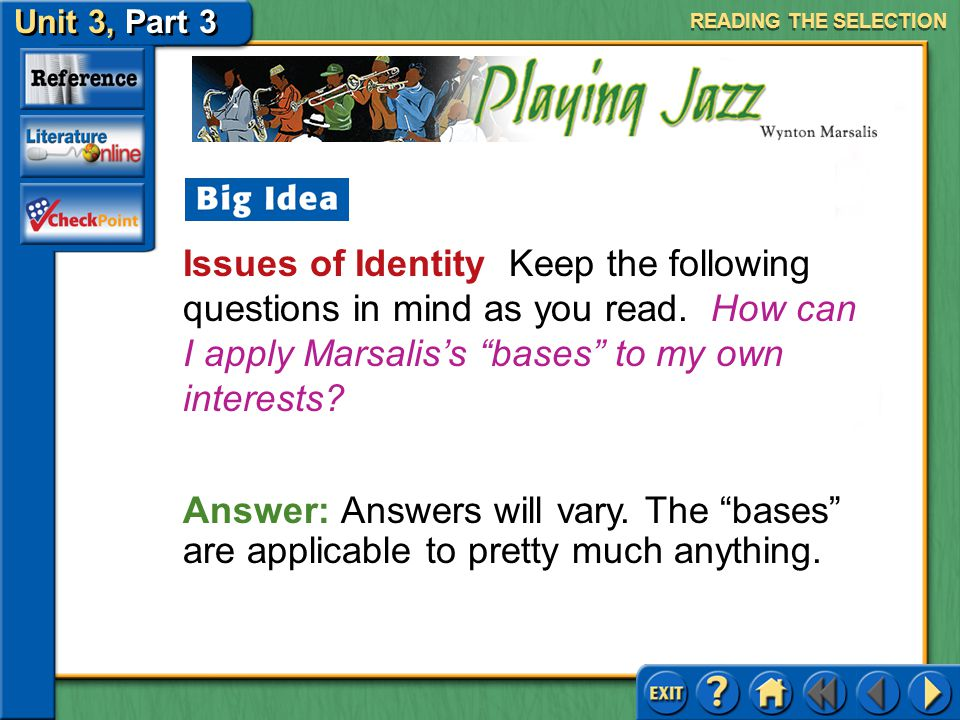 READING THE SELECTION Issues of Identity Keep the following questions in mind as you read. How can I apply Marsalis's bases to my own interests