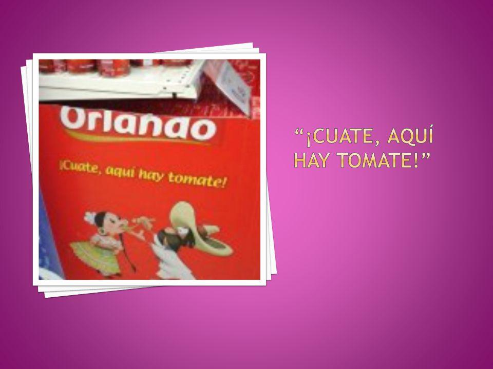 ¡cuate, aquí hay tomate!