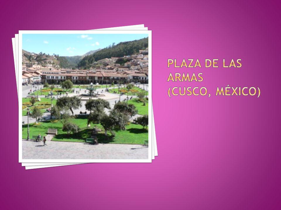 Plaza de las armas (cusco, méxico)