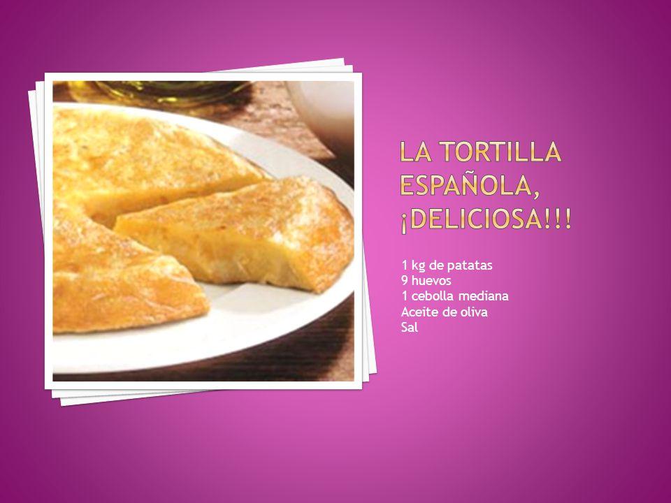 La Tortilla espaÑola, ¡deliciosa!!!