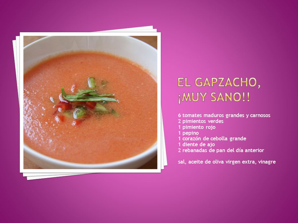 El gapzacho, ¡muy sano!! 6 tomates maduros grandes y carnosos 2 pimientos verdes 1 pimiento rojo 1 pepino 1 corazón de cebolla grande.