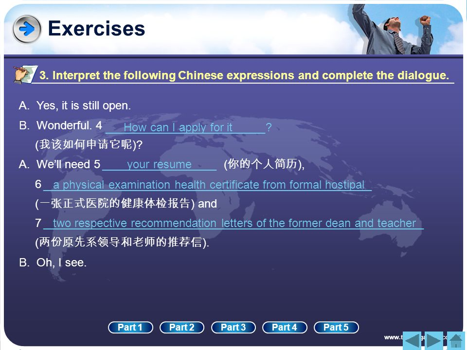 Exercises3. Interpret the following Chinese expressions and complete the dialogue. A. Yes, it is still open.