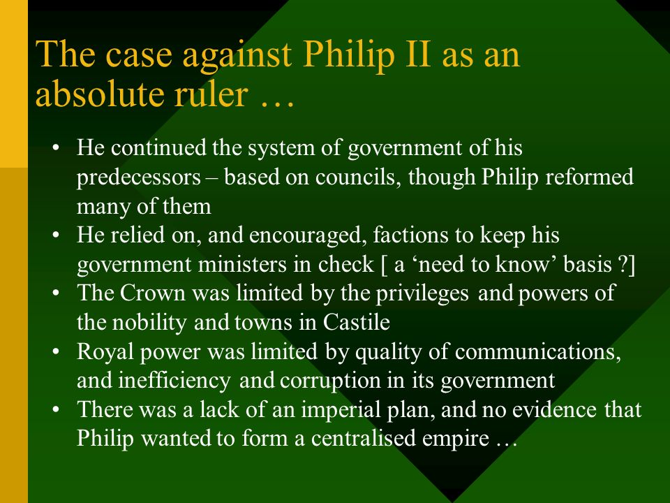 The case against Philip II as an absolute ruler …