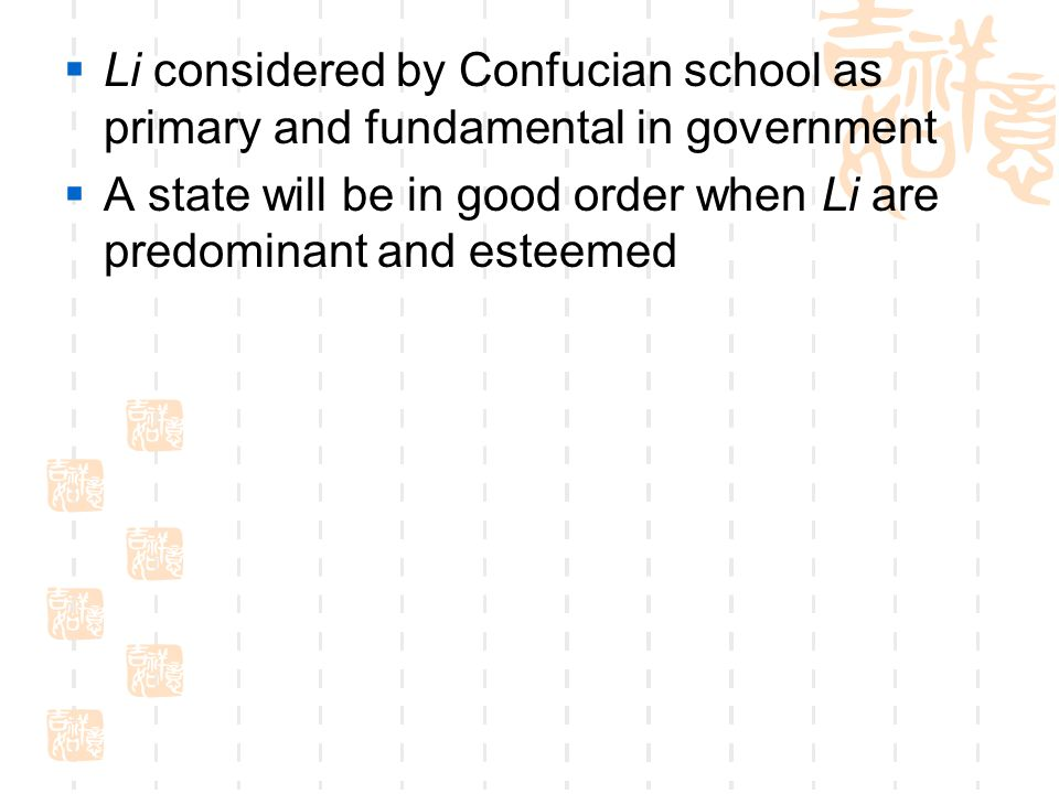 Li considered by Confucian school as primary and fundamental in government