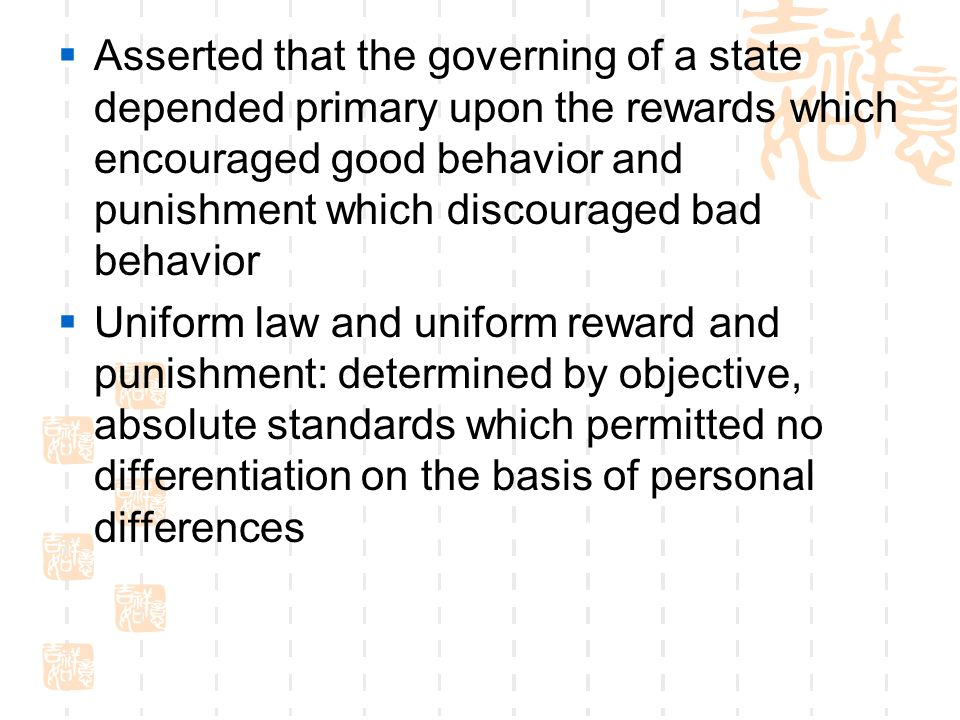Asserted that the governing of a state depended primary upon the rewards which encouraged good behavior and punishment which discouraged bad behavior
