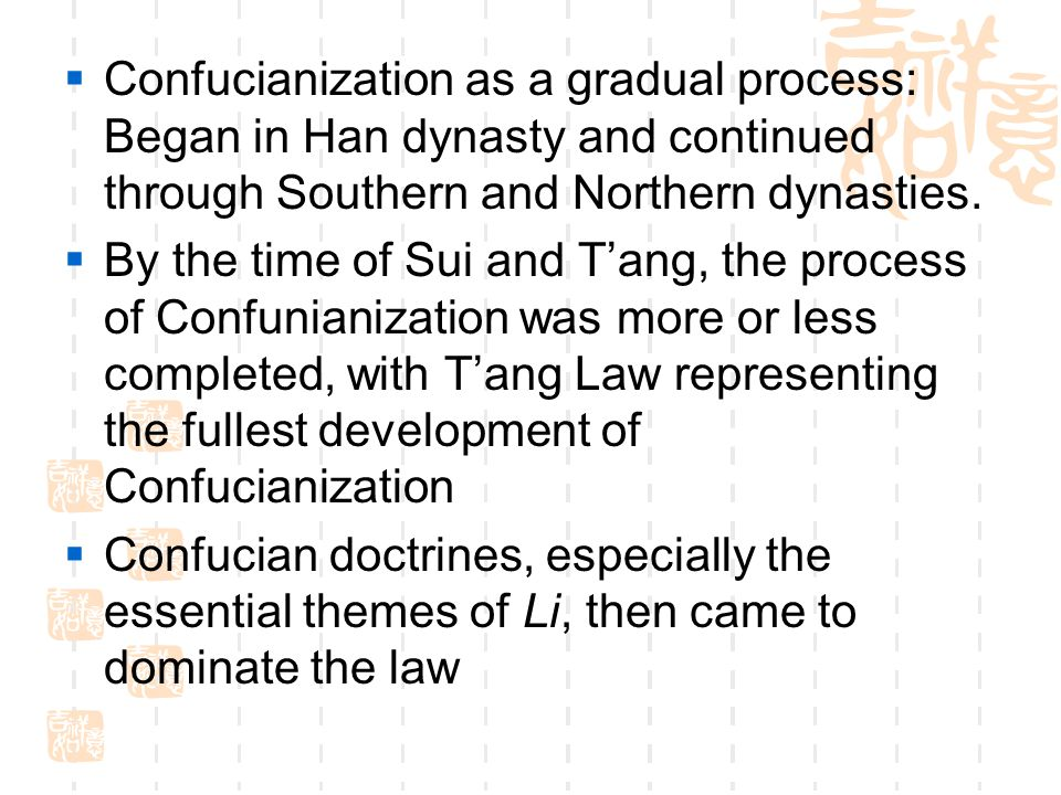 Confucianization as a gradual process: Began in Han dynasty and continued through Southern and Northern dynasties.