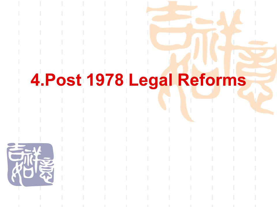 4.Post 1978 Legal Reforms