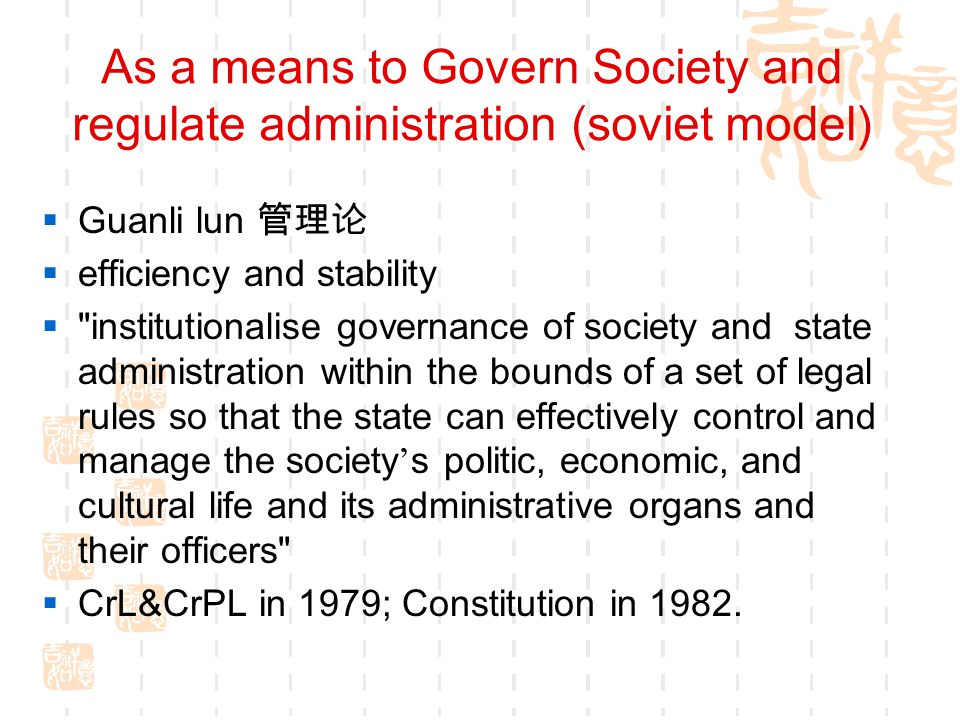As a means to Govern Society and regulate administration (soviet model)