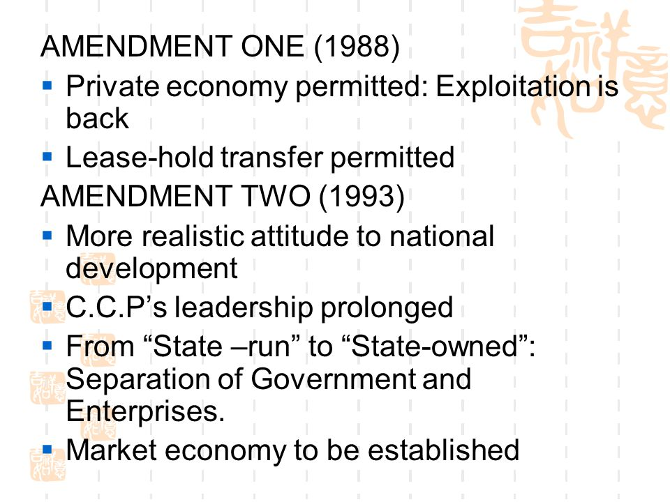 AMENDMENT ONE (1988) Private economy permitted: Exploitation is back. Lease-hold transfer permitted.