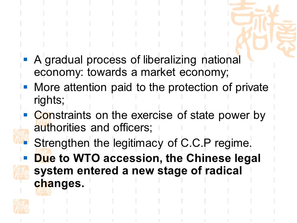 A gradual process of liberalizing national economy: towards a market economy;