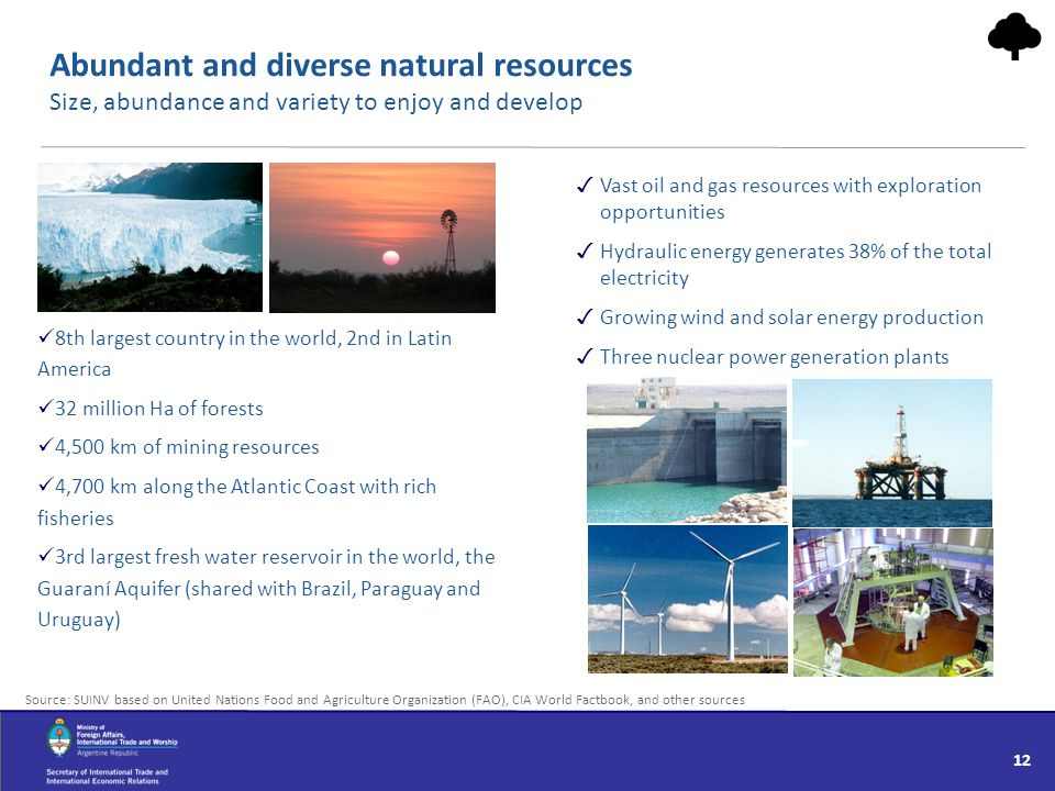 Abundant and diverse natural resources Size, abundance and variety to enjoy and develop
