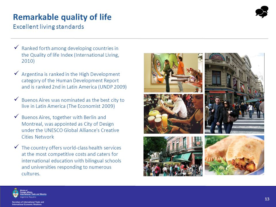 Remarkable quality of life Excellent living standards