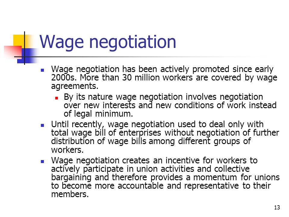 Wage negotiation Wage negotiation has been actively promoted since early 2000s. More than 30 million workers are covered by wage agreements.